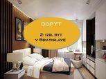 Hľadáme na kúpu 2- izb byt v Novostavbe či  po rekonštrukcií