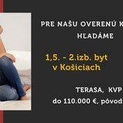 HĽADÁME: 1,5 - 2.izb. byt - Košice - Terasa - KVP