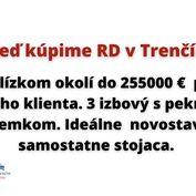 Kúpim RD v Trenčíne a blízkom okolí.