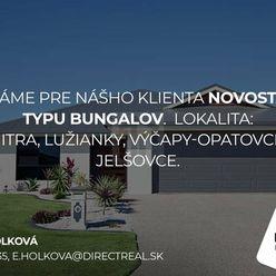 Directreal ponúka Hľadáme rodinný dom typu BUNGALOV