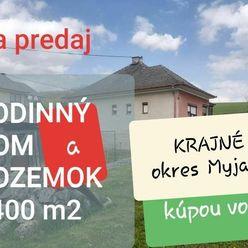 REALITY PROGRES PONÚKA RODINNÝ DOM A POZEMOK 1400 m2 KRAJNÉ okres MYJAVA