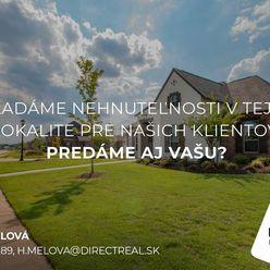 Directreal ponúka Hľadáme nehnuteľnosť v tejto lokalite. Predáme aj Vašu?