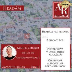 Hľadám pre klienta 2 izbový byt v Podbrezovej, Kolkáreň a okolie