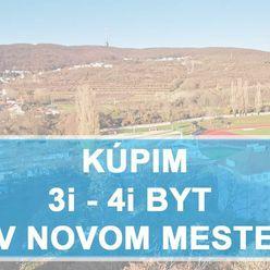 KÚPIME 3i, 4i BYT -  BAIII - Nové mesto