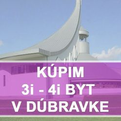 KÚPIME 3i, 4i BYT -  BAIV - Dúbravka