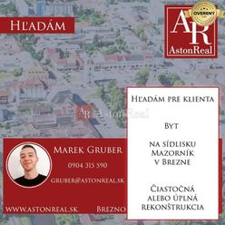 Hľadám pre klienta byt na sídlisku Mazorník v Brezne