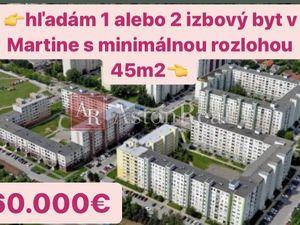 KÚPA: Hľadám pre klienta byt v Martine, rozloha min. 45 m2