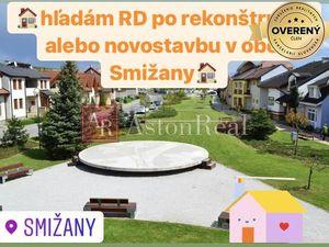 Kúpa:hľadám RD novostavbu alebo v pôvodnom stave v obci Smižany