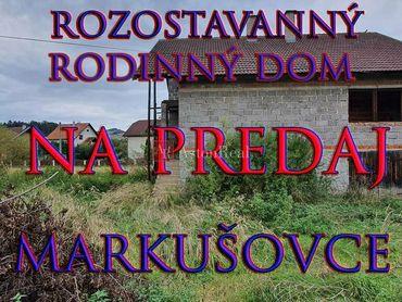 Rozostavaný rodinný dom Spišská Nová Ves- Markušovce, 719 m2