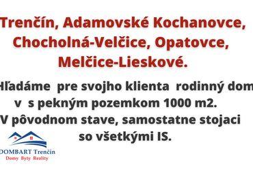 Ponúknite na predaj RD V Trenčíne a smer Nové mesto nad Váhom.