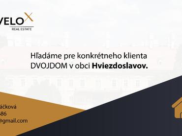 Hľadáme pre konkrétneho klienta DVOJDOM vo Hviezdoslavove na predaj